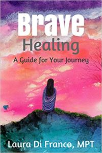 Brave Healing, A Guide to Your Journey by Laura Di Franco