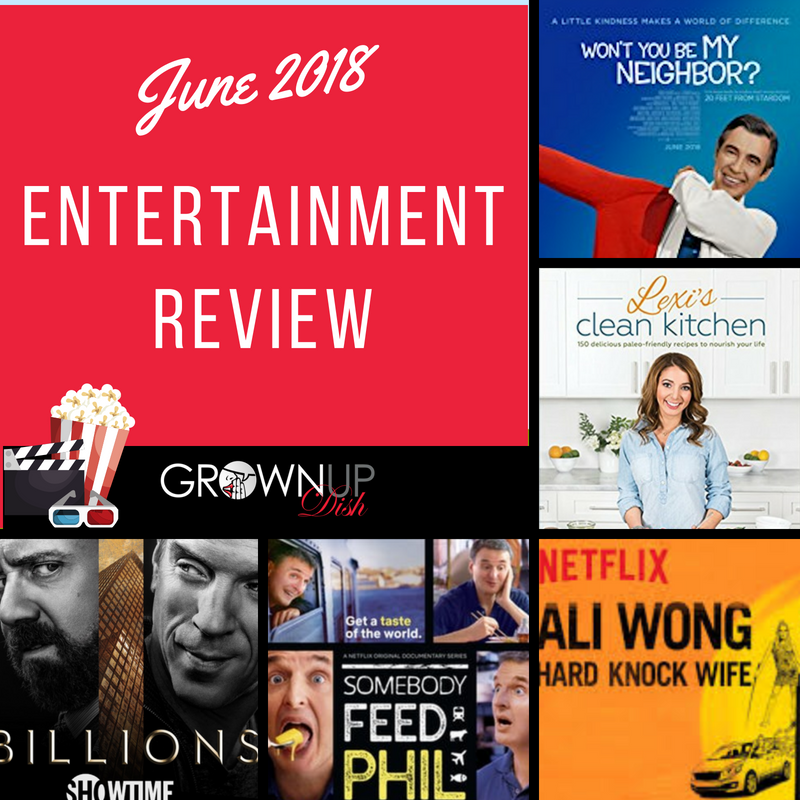 Best (And Worst) Things I Saw, Read, Watched and Listened To – June 2018 Entertainment Review