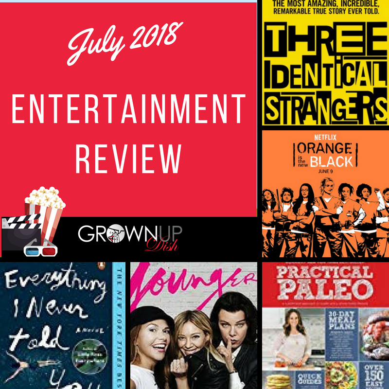 Best (And Worst) Things I Saw, Read, Watched & Listened To – July 2018 Entertainment Review