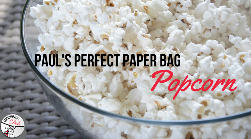 Paul's Perfect Paper Bag Popcorn