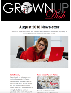 Grownup Dish August 2018 Newsletter - www.grownupdish.com