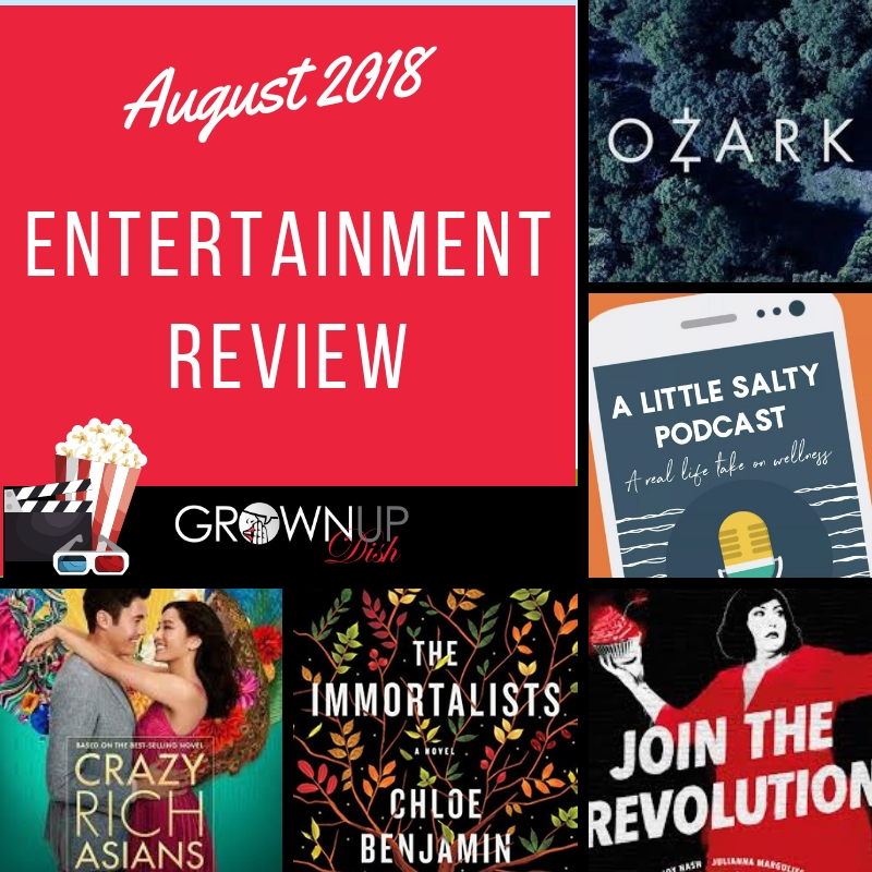 Best (And Worst) Things I Saw, Read, Watched & Listened To – August 2018 Entertainment Review