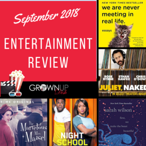 September 2018 entertainment review. Check out September's best and worst books, television and movies. Be sure to tell me your favorites in the comments. | www.grownupdish.com