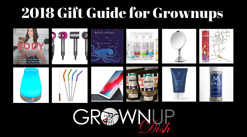 2018 Holiday Gift Guide for Grownups – Grownup Dish