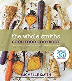 Whole Smiths Good Food Cookbook