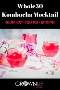 This Healthy Whole30 Kombucha Mocktail is my go-to drink whether I'm doing a Whole30 or not. It's delicious, pretty and it feels fancy even on a weeknight. | www.grownupdish.com