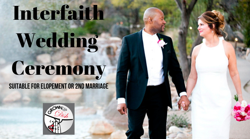 Interfaith Wedding Ceremony – Suitable For An Elopement Or 2nd Marriage