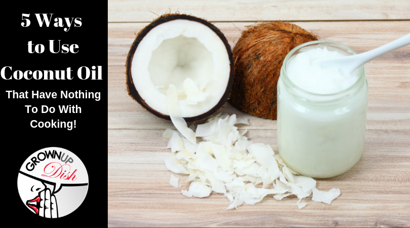 Five Ways to Use Coconut Oil (That Have Nothing To Do With Cooking)