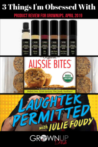 Three Things I'm Obsessed With April 2019 - Grownup Dish unbiased product reviews of Aussie Bites, Oribe Root Spray and the Laughter Permitted podcast. | www.grownupdish.com