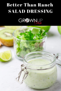 Everyone loves ranch dressing. But the bottled version is full of questionable ingredients. It's easy to make this Better Than Ranch Salad Dressing at home with just a few whole food ingredients. From there, you can make several variations including Blue Cheese Dressing, Green Goddess and Creamy Mexican. | www.grownupdish.com