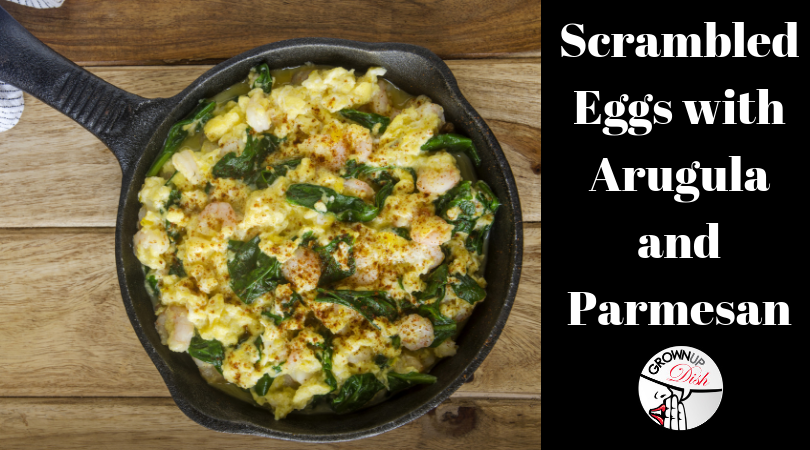 Scrambled Eggs with Arugula and Parmesan