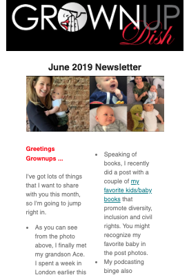 The June Grownup Dish newsletter features a bunch of new summer recipes, as well as podcast, TV, book and movie recommendations. And I'm sharing my trip to London to meet my new grandson Ace, and how I'm cleaning up my act. | www.grownupdish.com