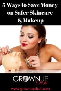 Don't be stressed or overwhelmed when switching to safer skincare and makeup. Check out my five easy steps, and the BEST resources to find great deals. | www.grownupdish.com #skincare #makeup #cleanbeauty #over40 #makeuptips #skincaretips #diyskincare #healthyaging #cleanbeauty #beautycounter #beautycare #betterbeauty