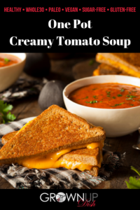 What's better than homemade creamy tomato soup made from 6 ingredients? Nothing! Make it in one pot in 30 min. Vegan, Whole30, sugar-free & Paleo too. | www.grownupdish.com