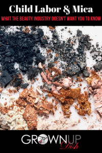 Mica, an ingredient that gives cosmetics their sparkle, is often mined using child labor. Learn how to ensure your beauty products are ethically sourced.