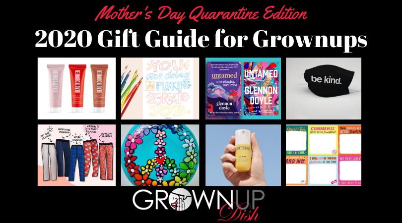 2020 Mother's Day Gift Guide for Grownups