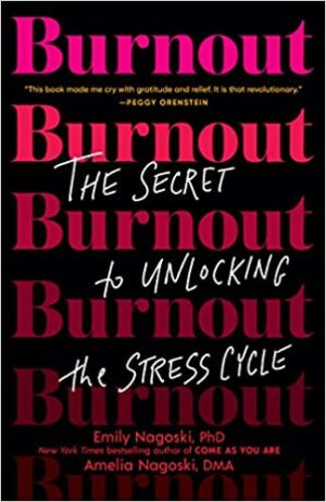 Burnout – The Secret to Unlocking The Stress Cycle