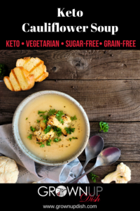 Creamy browned butter cauliflower soup uses clean ingredients but tastes rich and decadent. Vegetarian and keto and can also be made vegan. | www.grownupdish.com