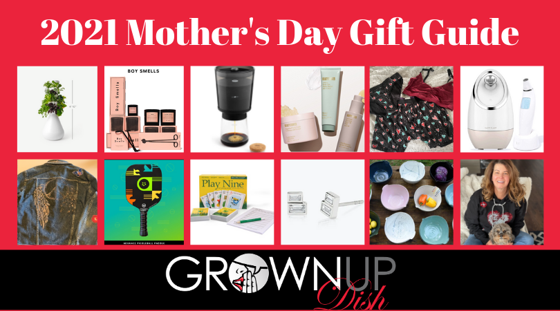 2021 Mother's Day Gift Guide for Grownups